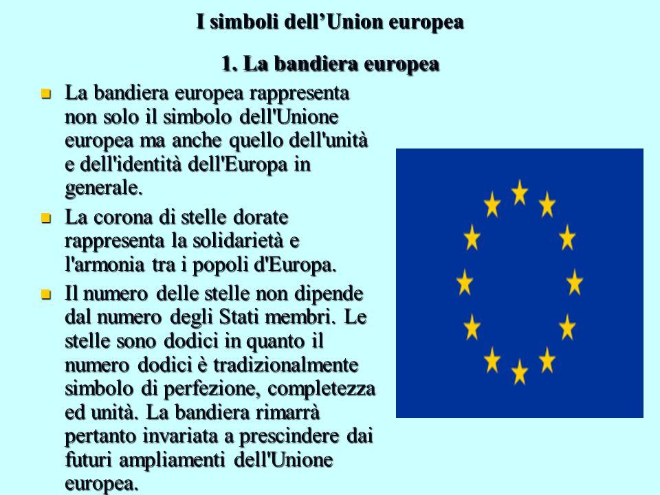 I simboli dell'Union europea 1. La bandiera europea