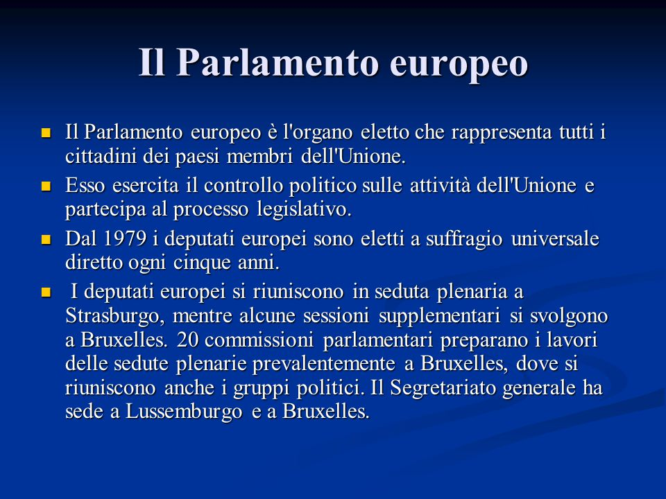 Il Parlamento europeo Il Parlamento europeo è l organo eletto che rappresenta tutti i cittadini dei paesi membri dell Unione.