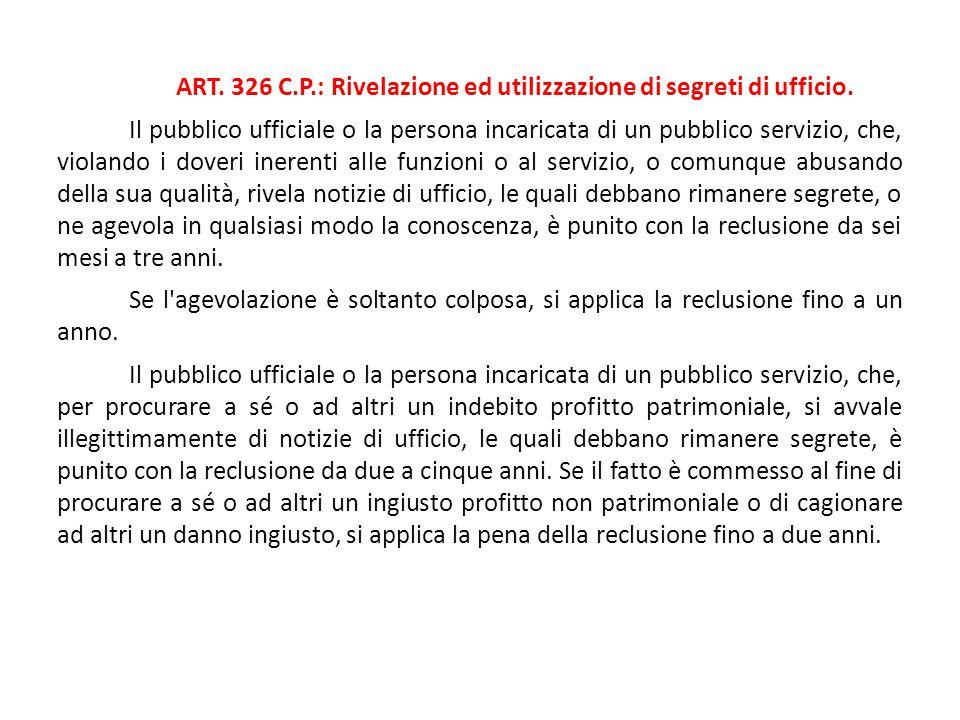 ART. 326 C.P.: Rivelazione ed utilizzazione di segreti di ufficio.