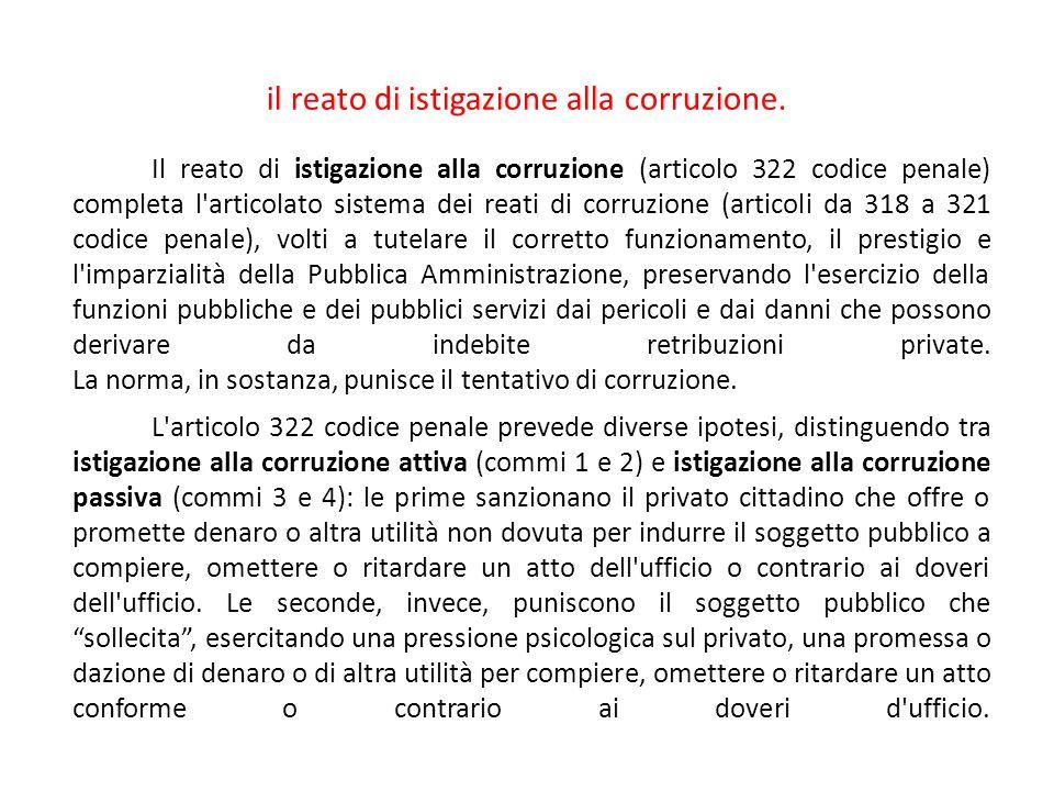 il reato di istigazione alla corruzione.