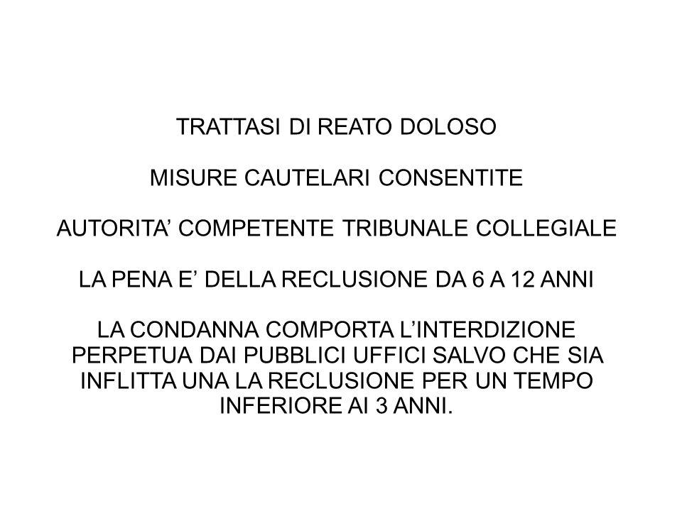 TRATTASI DI REATO DOLOSO MISURE CAUTELARI CONSENTITE