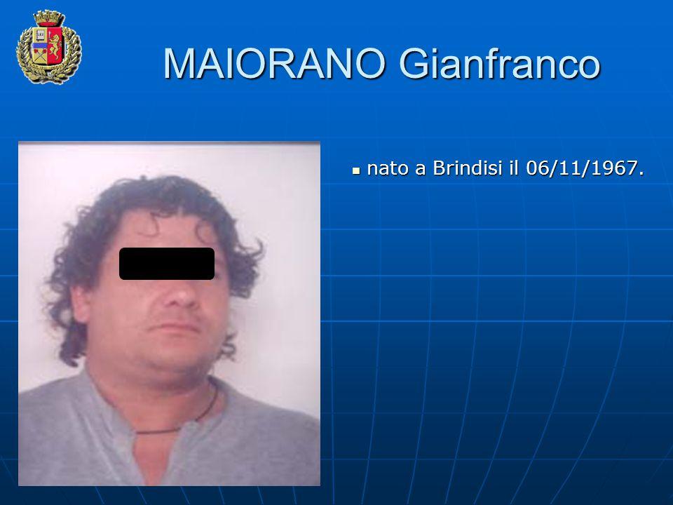 MAIORANO Gianfranco nato a Brindisi il 06/11/1967.