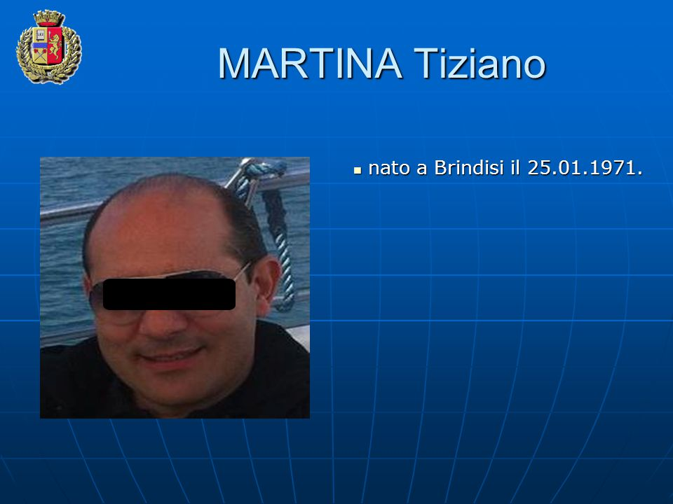 MARTINA Tiziano nato a Brindisi il 25.01.1971.