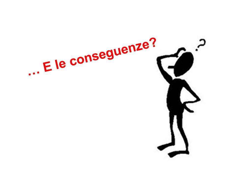 … E le conseguenze