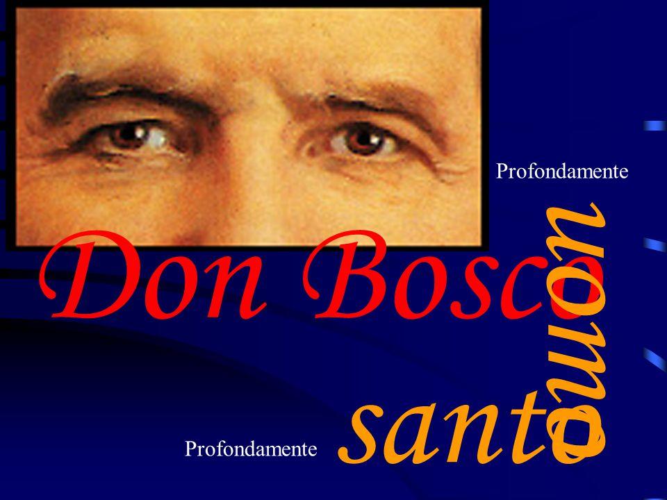 Profondamente Don Bosco uomo santo Profondamente