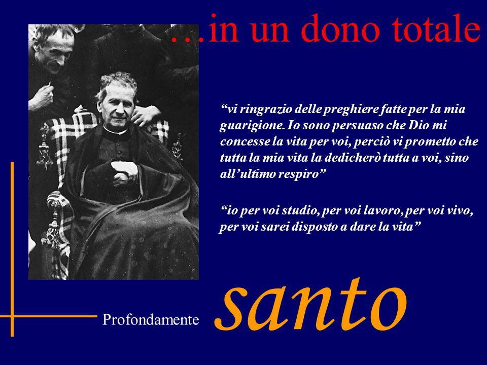 santo …in un dono totale Profondamente