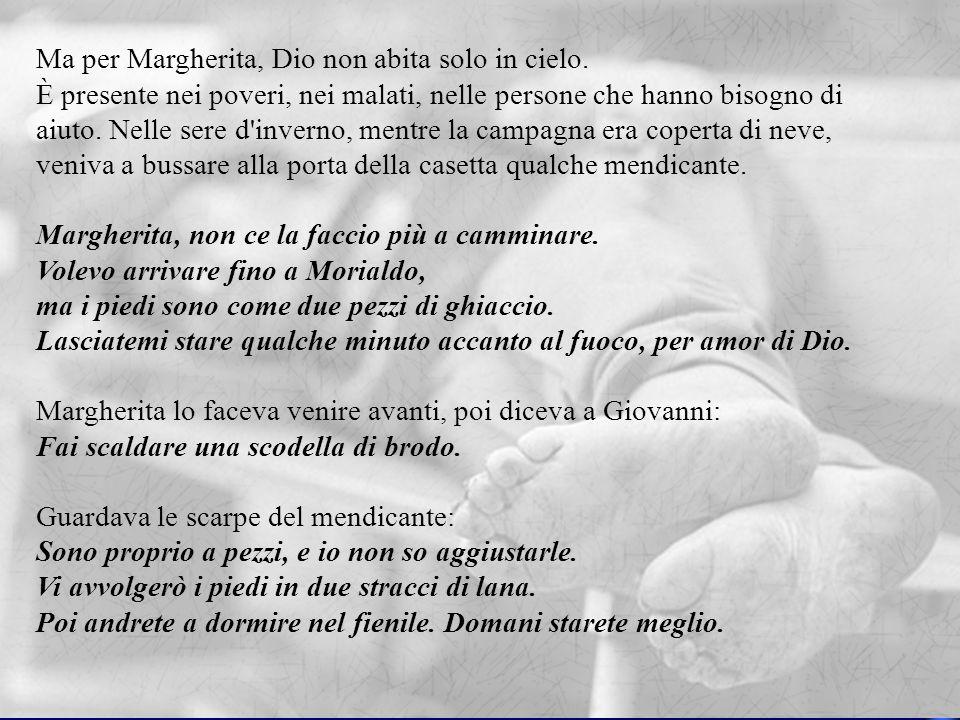 Ma per Margherita, Dio non abita solo in cielo.