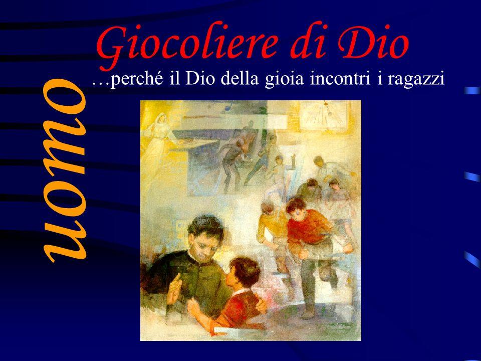 Giocoliere di Dio …perché il Dio della gioia incontri i ragazzi uomo