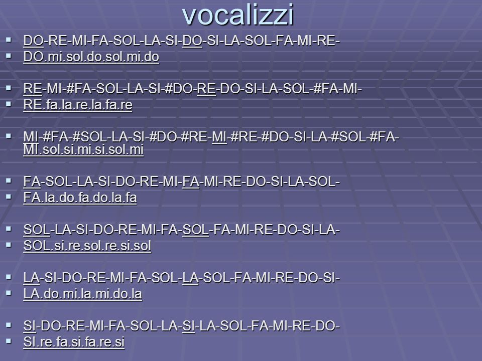 vocalizzi DO-RE-MI-FA-SOL-LA-SI-DO-SI-LA-SOL-FA-MI-RE-