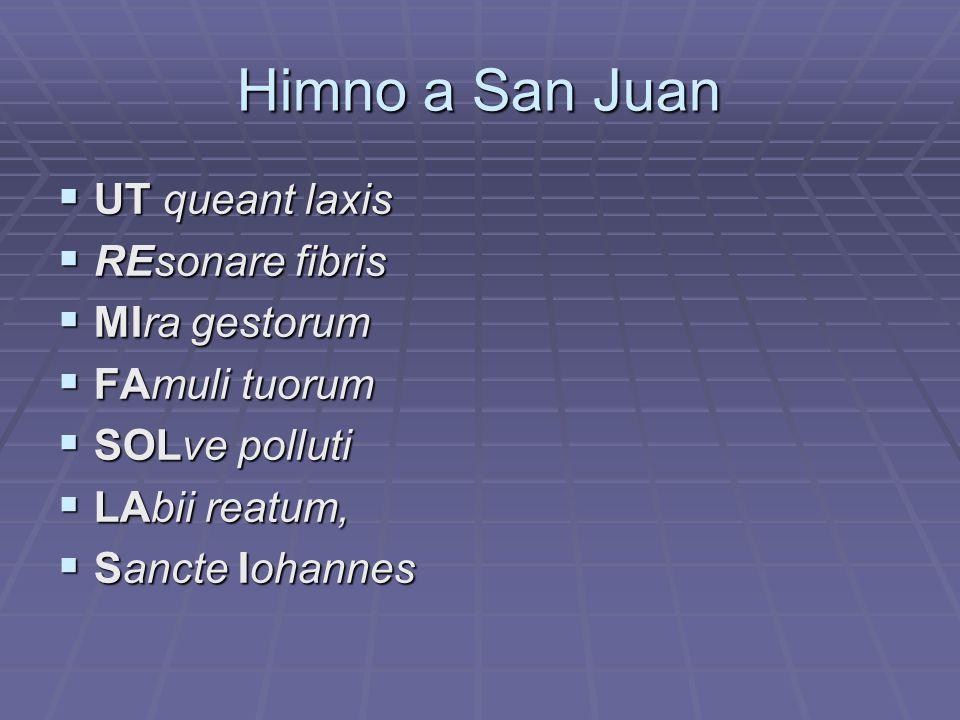 Himno a San Juan UT queant laxis REsonare fibris MIra gestorum