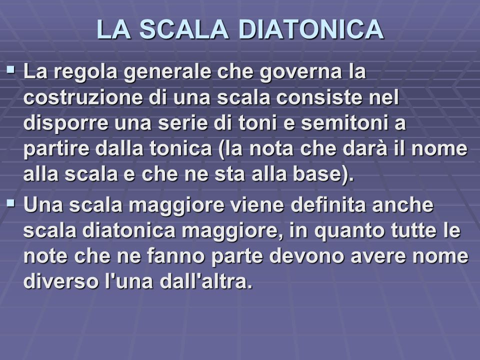 LA SCALA DIATONICA