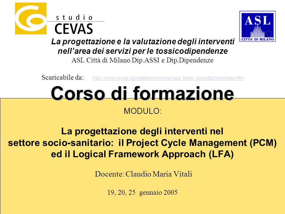 La progettazione e la valutazione degli interventi nell'area dei servizi per le tossicodipendenze ASL Città di Milano Dip.ASSI e Dip.Dipendenze