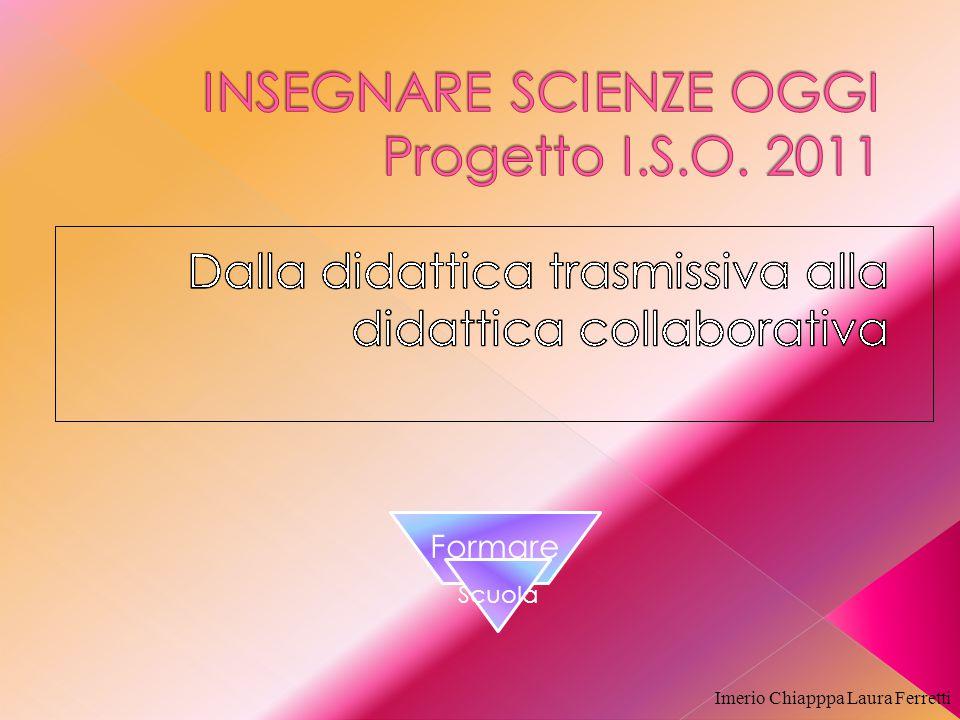 INSEGNARE SCIENZE OGGI Progetto I.S.O. 2011