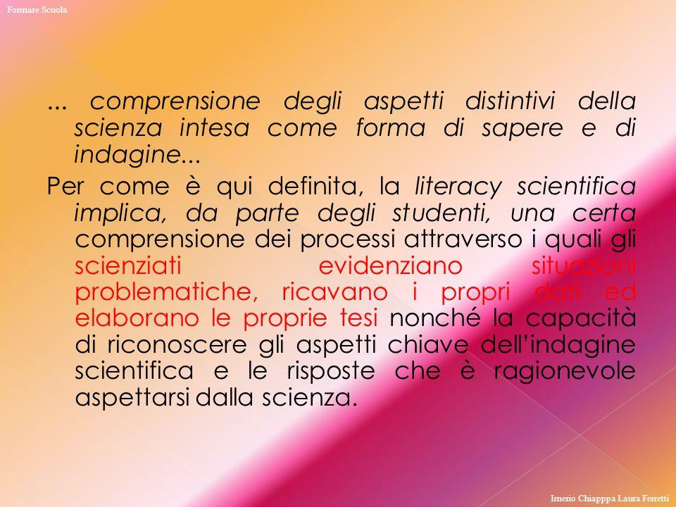 Formare Scuola ... comprensione degli aspetti distintivi della scienza intesa come forma di sapere e di indagine...