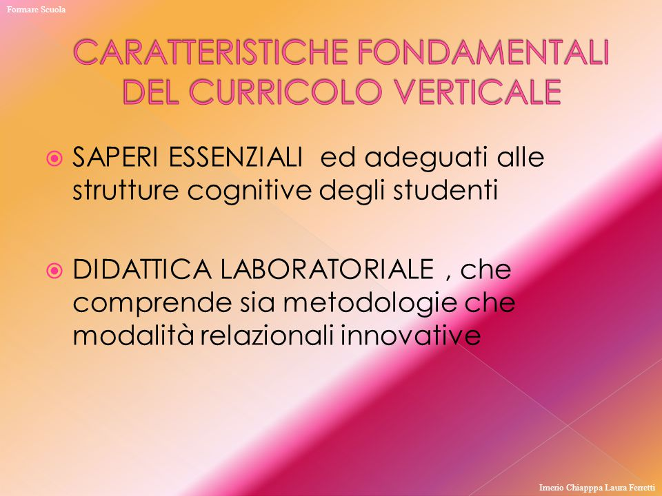 CARATTERISTICHE FONDAMENTALI DEL CURRICOLO VERTICALE