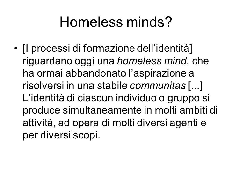Homeless minds