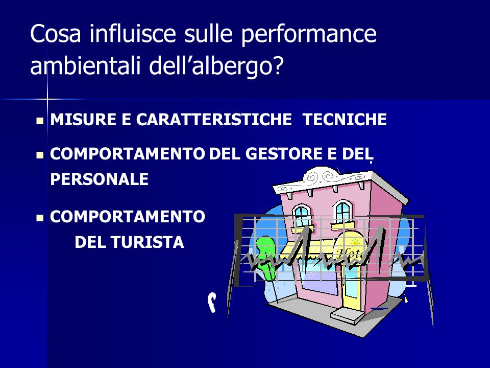 Cosa influisce sulle performance ambientali dell'albergo