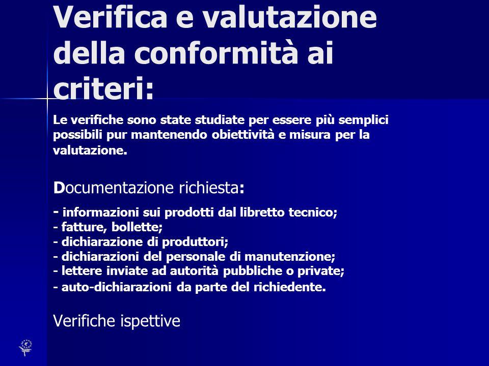 Verifica e valutazione della conformità ai criteri: Le verifiche sono state studiate per essere più semplici possibili pur mantenendo obiettività e misura per la valutazione.