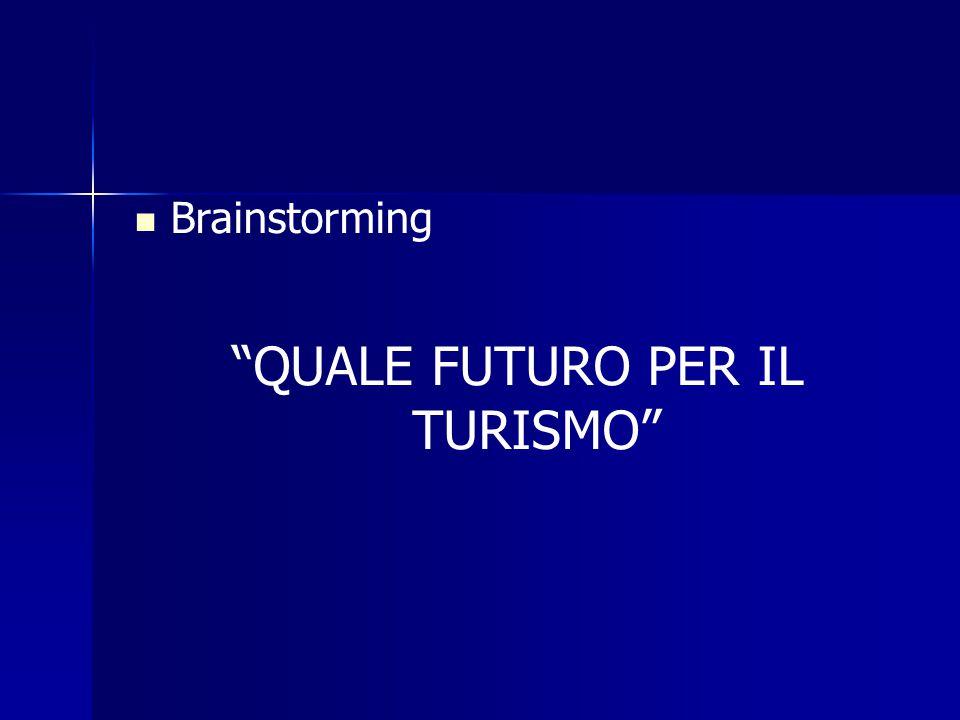 QUALE FUTURO PER IL TURISMO