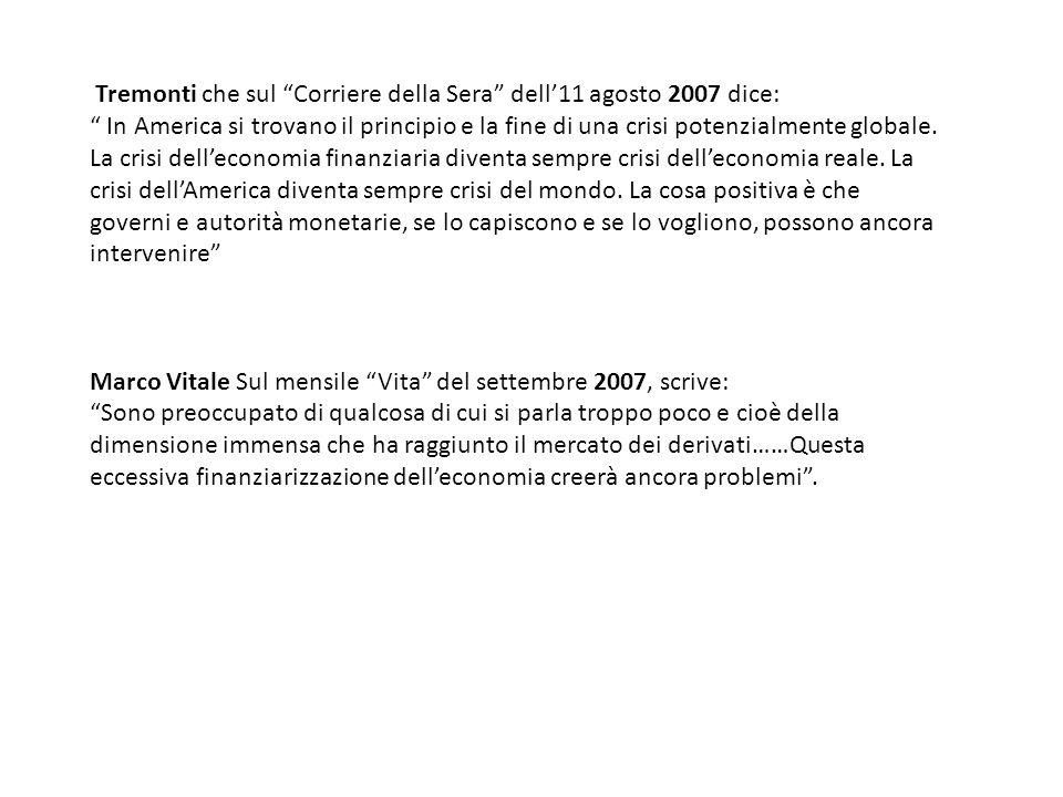 Tremonti che sul Corriere della Sera dell'11 agosto 2007 dice: