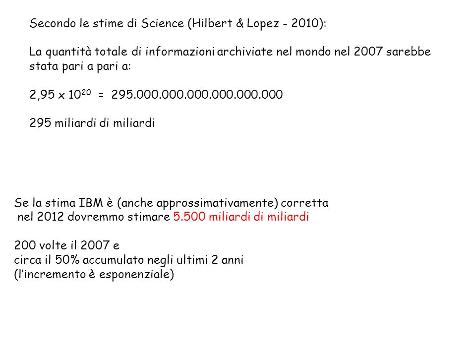 Secondo le stime di Science (Hilbert & Lopez - 2010):