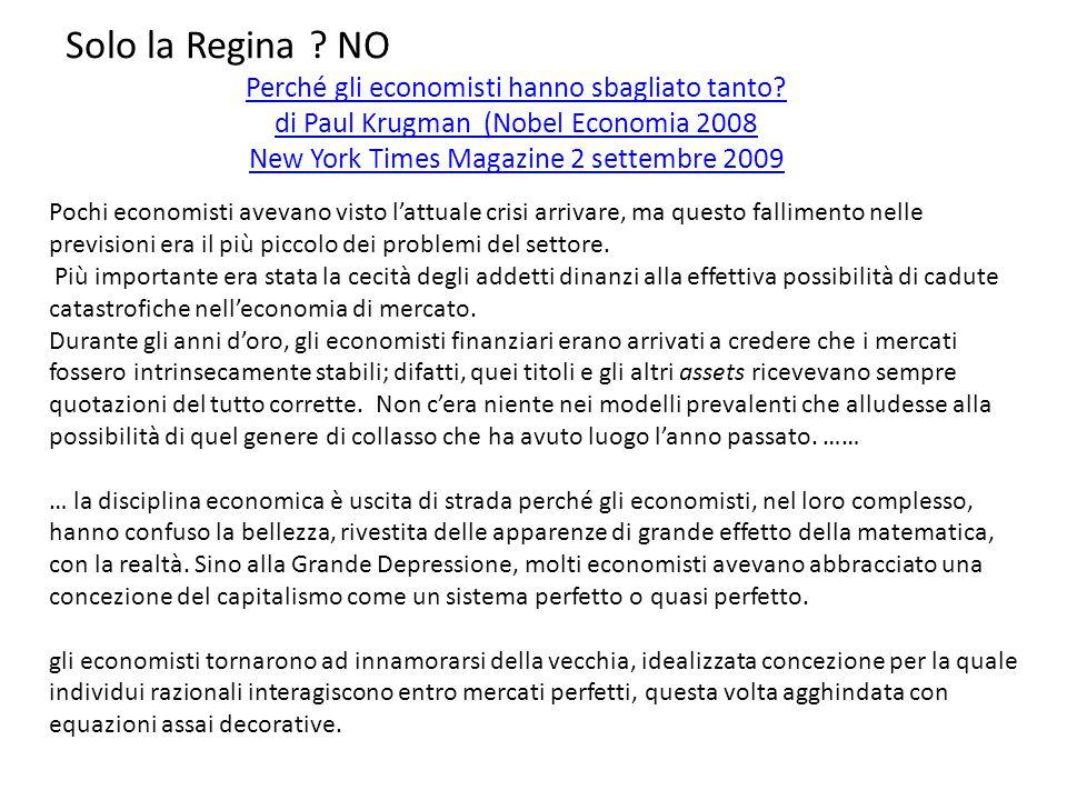 Solo la Regina NO Perché gli economisti hanno sbagliato tanto