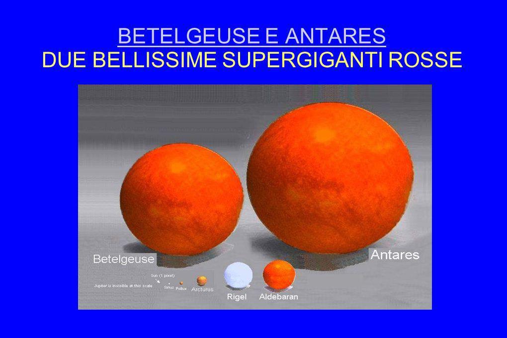 BETELGEUSE E ANTARES DUE BELLISSIME SUPERGIGANTI ROSSE