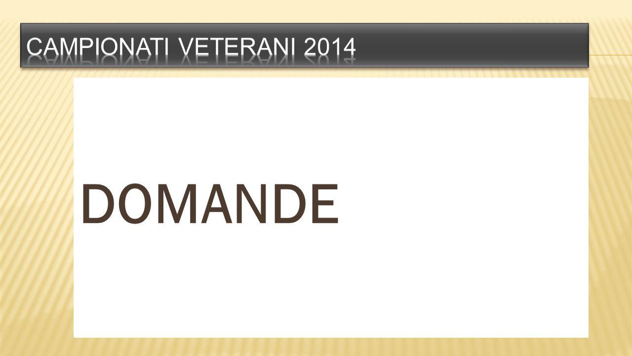 Campionati veterani 2014 DOMANDE