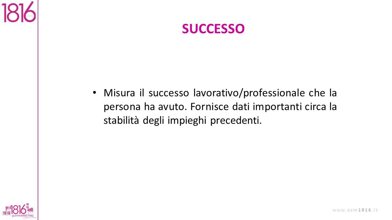 SUCCESSO Misura il successo lavorativo/professionale che la persona ha avuto.