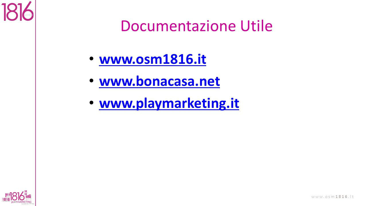 Documentazione Utile www.osm1816.it www.bonacasa.net