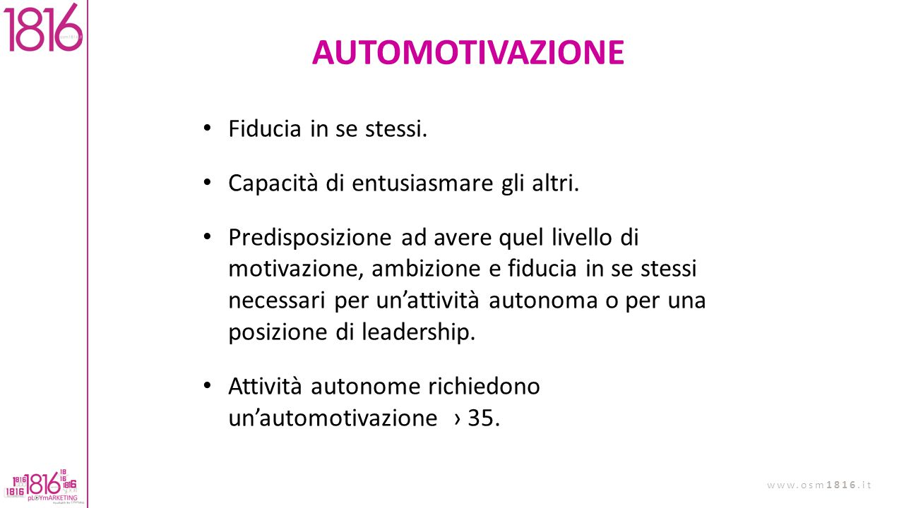 AUTOMOTIVAZIONE Fiducia in se stessi.