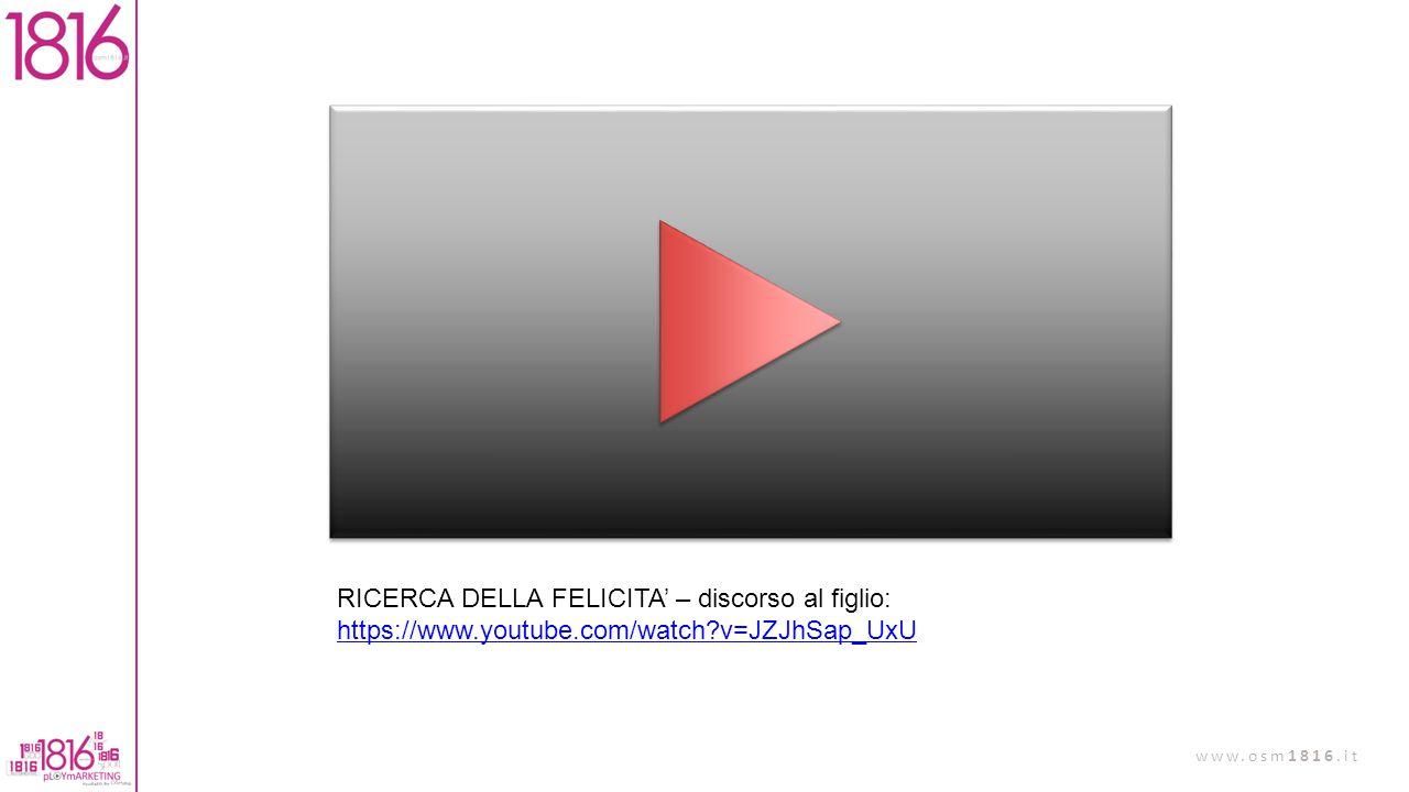RICERCA DELLA FELICITA' – discorso al figlio: