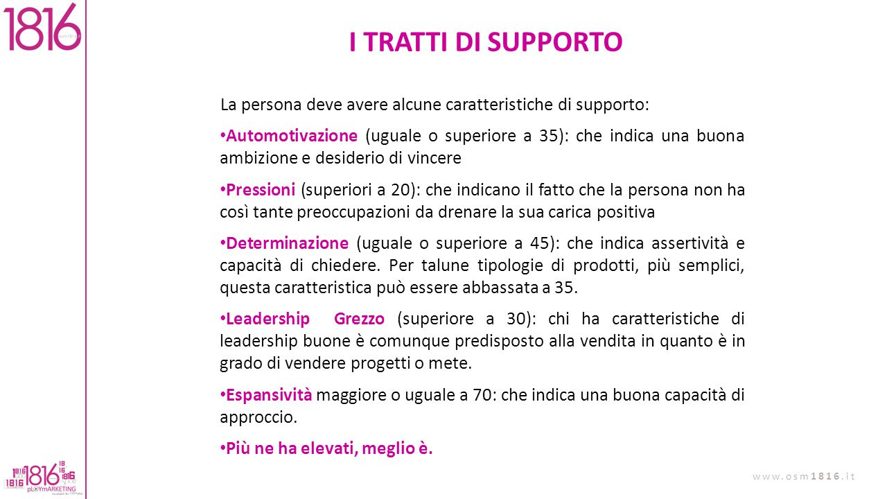 I TRATTI DI SUPPORTO La persona deve avere alcune caratteristiche di supporto: