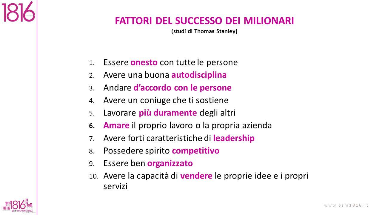 FATTORI DEL SUCCESSO DEI MILIONARI (studi di Thomas Stanley)