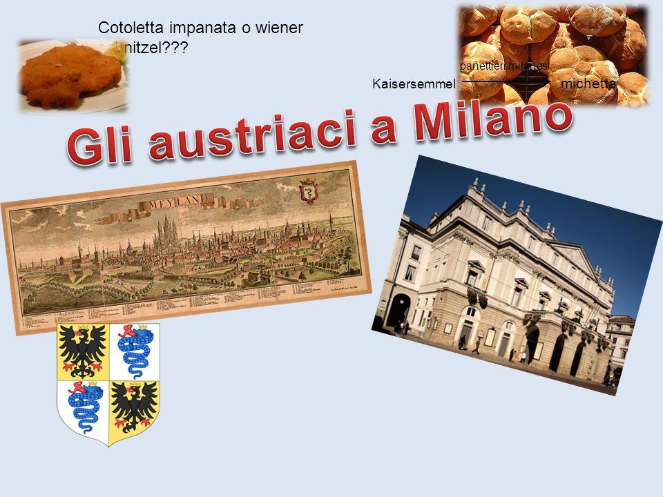 Gli austriaci a Milano Cotoletta impanata o wiener schnitzel