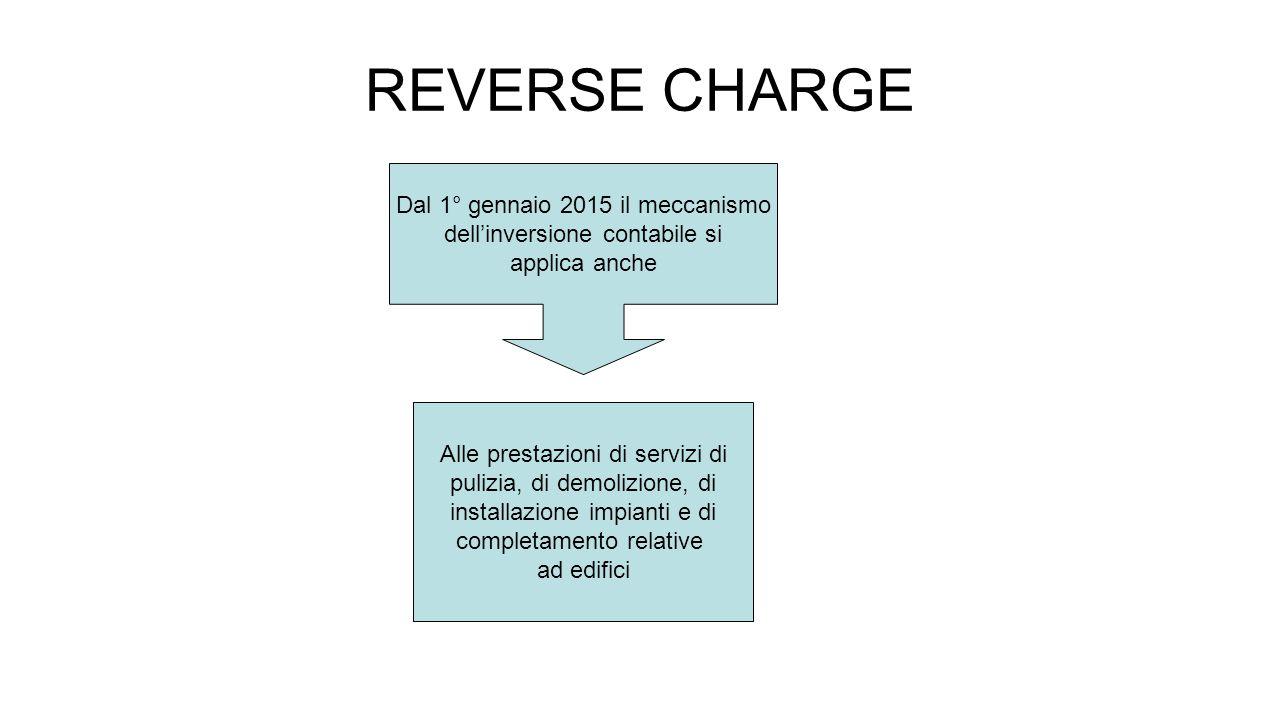 REVERSE CHARGE Dal 1° gennaio 2015 il meccanismo