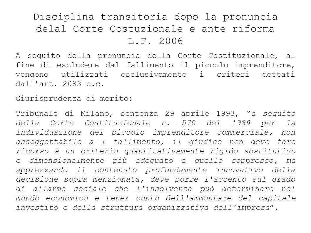 Disciplina transitoria dopo la pronuncia delal Corte Costuzionale e ante riforma L.F. 2006