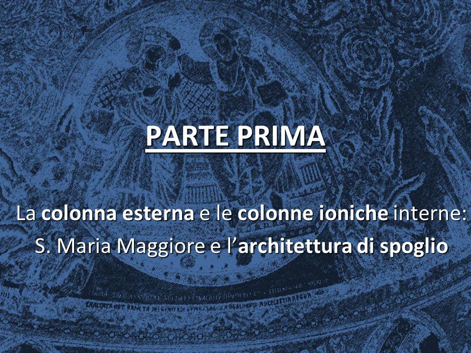PARTE PRIMA La colonna esterna e le colonne ioniche interne: