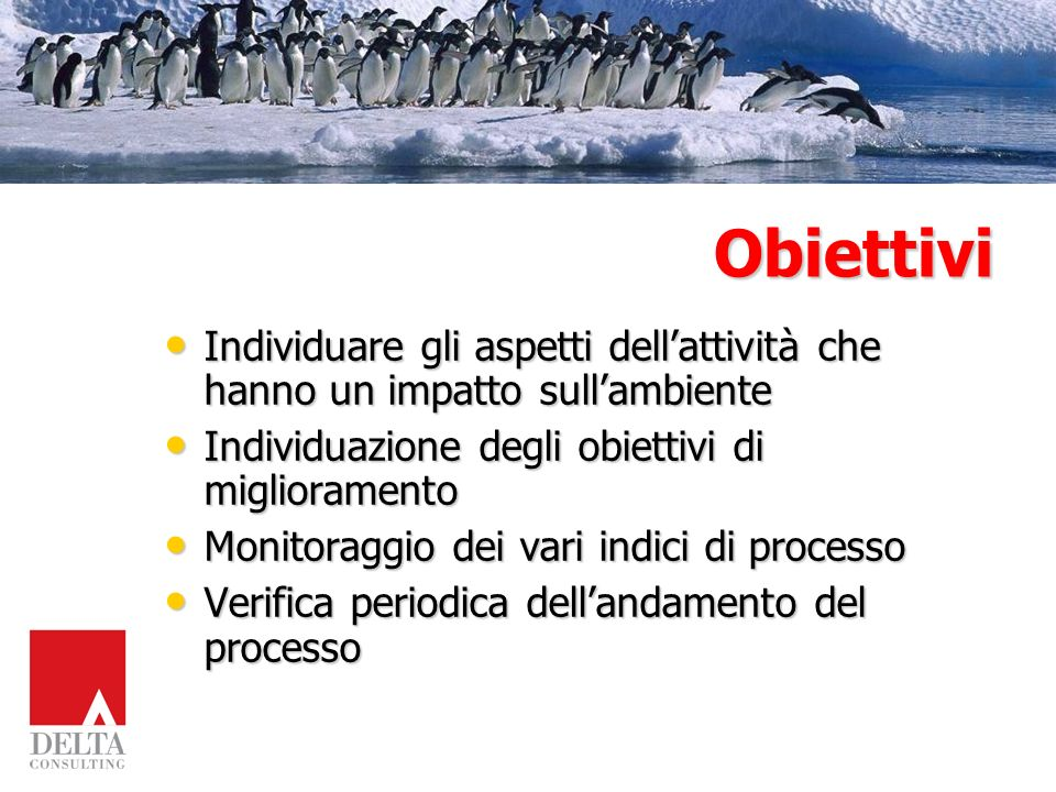 Obiettivi Individuare gli aspetti dell'attività che hanno un impatto sull'ambiente. Individuazione degli obiettivi di miglioramento.
