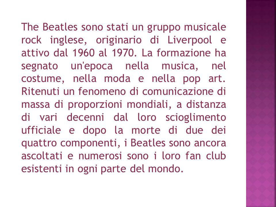 The Beatles sono stati un gruppo musicale rock inglese, originario di Liverpool e attivo dal 1960 al 1970.
