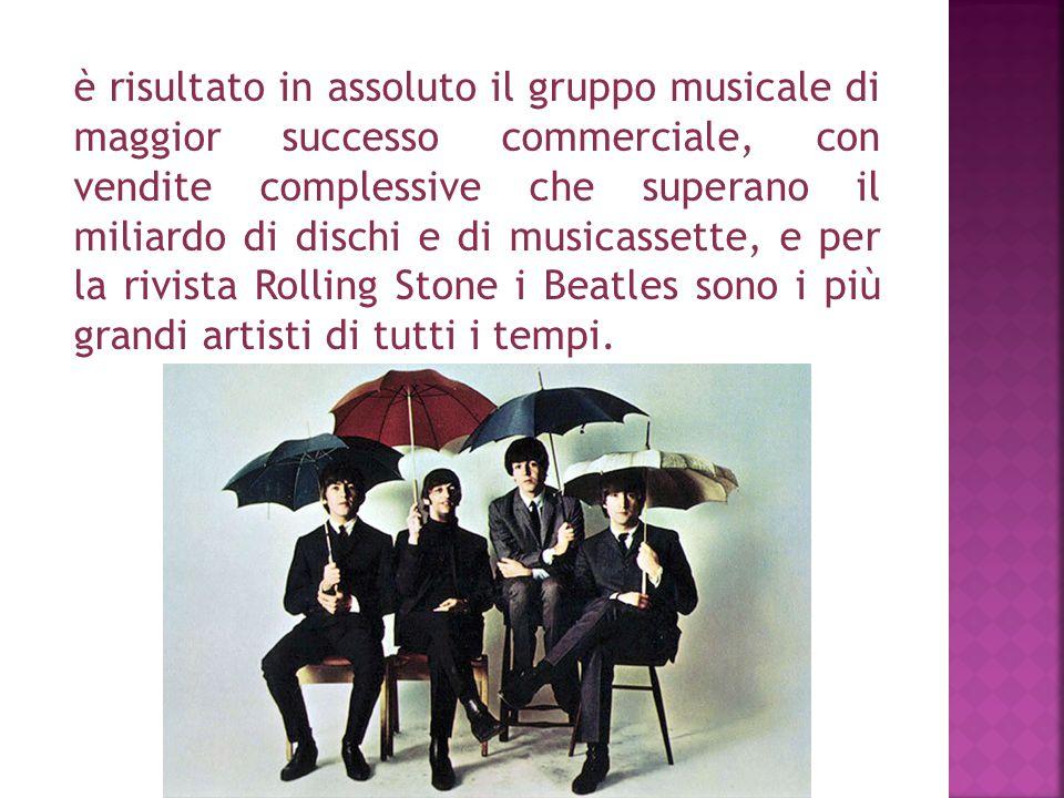è risultato in assoluto il gruppo musicale di maggior successo commerciale, con vendite complessive che superano il miliardo di dischi e di musicassette, e per la rivista Rolling Stone i Beatles sono i più grandi artisti di tutti i tempi.