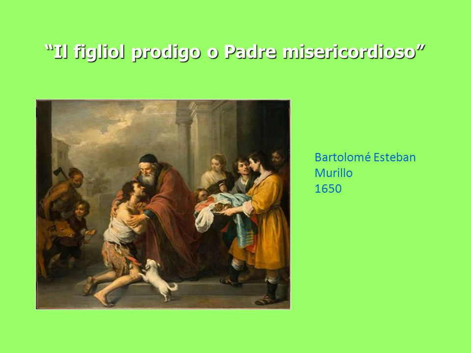 Il figliol prodigo o Padre misericordioso