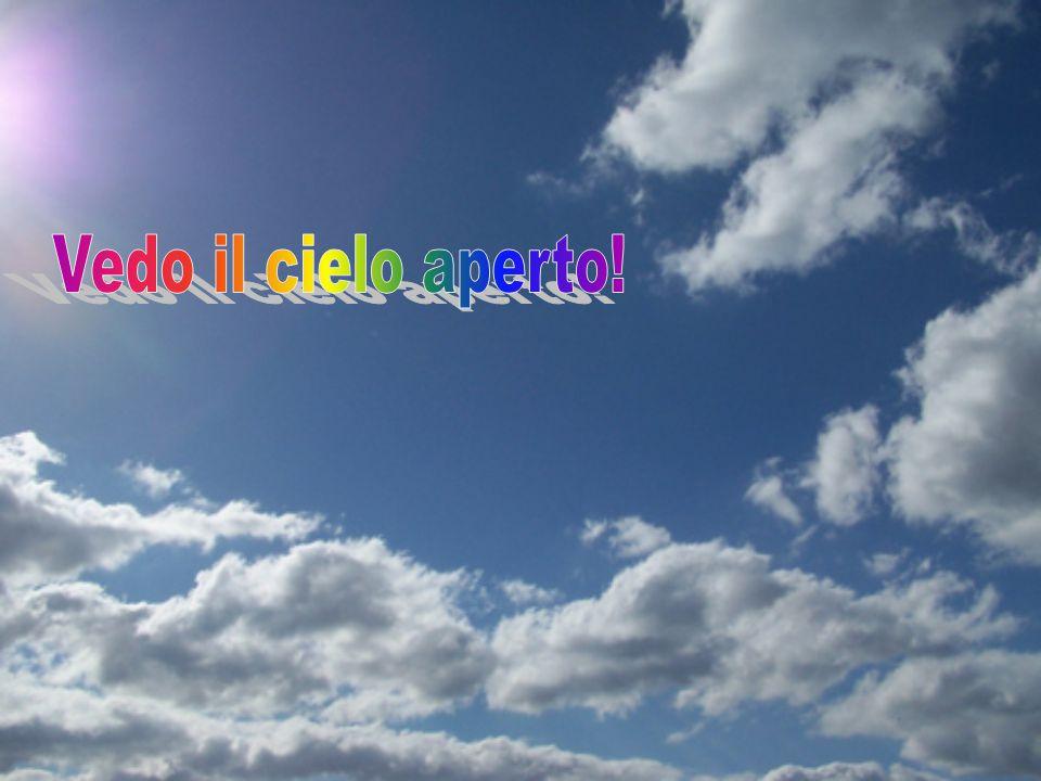 Vedo il cielo aperto!