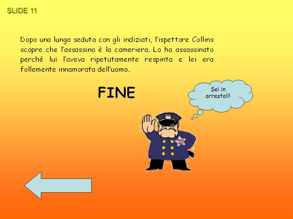 SLIDE 11 Sei in arresto!!!