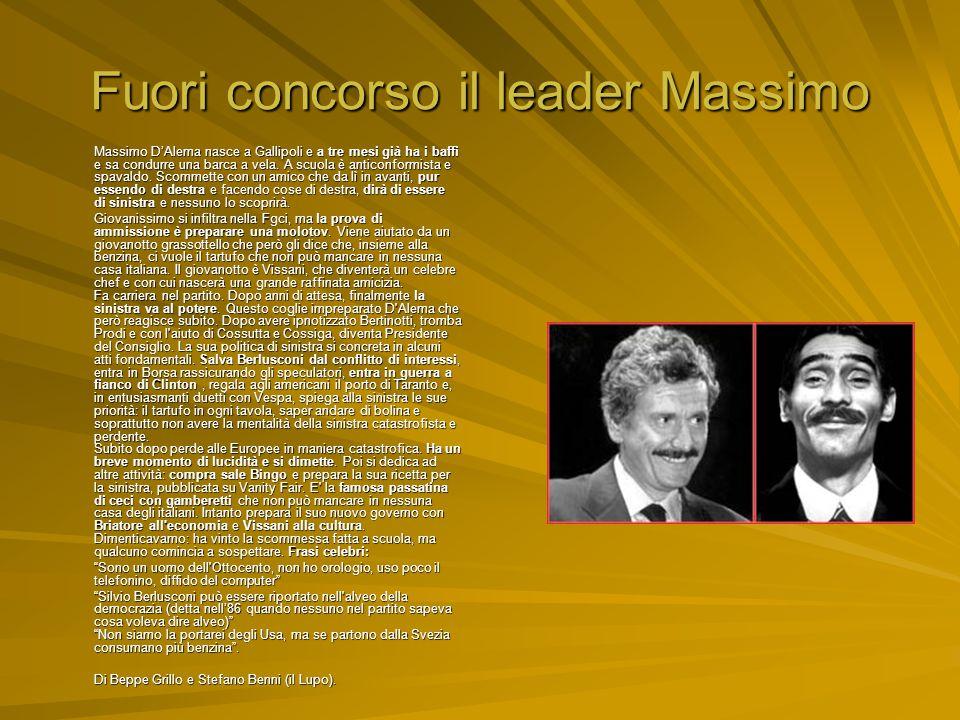 Fuori concorso il leader Massimo