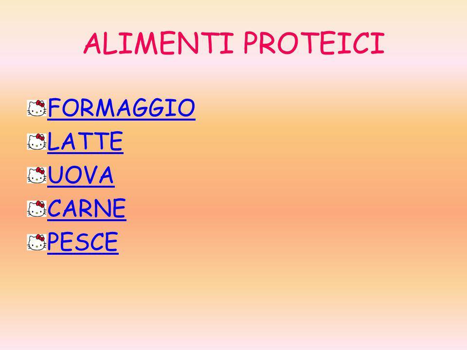ALIMENTI PROTEICI FORMAGGIO LATTE UOVA CARNE PESCE