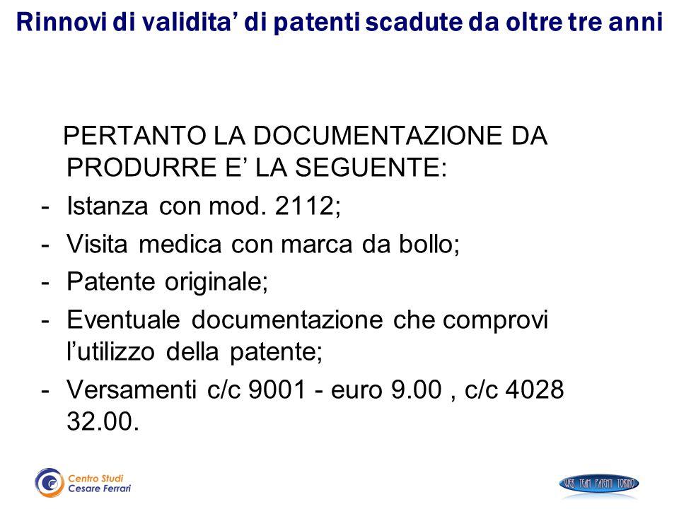 Rinnovi di validita' di patenti scadute da oltre tre anni