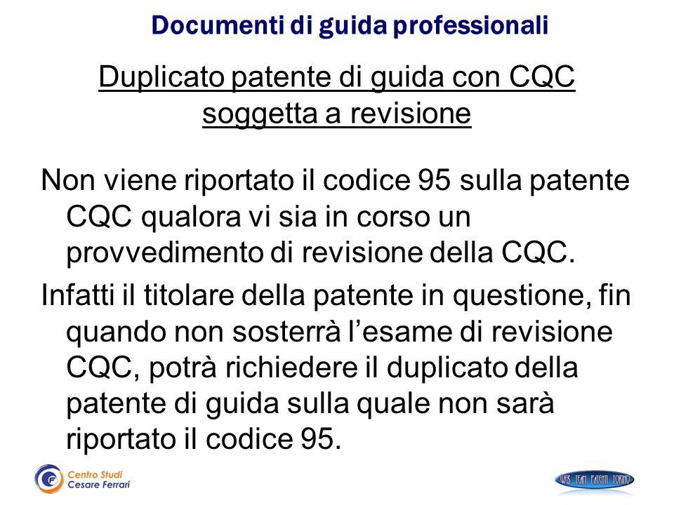 Duplicato patente di guida con CQC soggetta a revisione