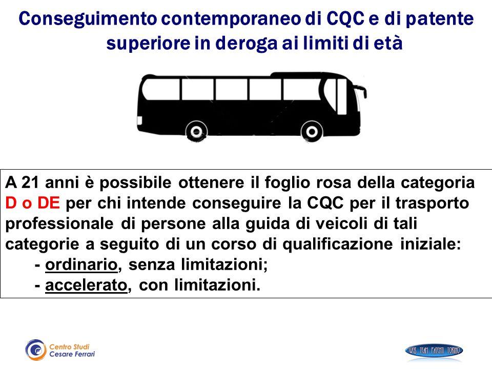 Conseguimento contemporaneo di CQC e di patente superiore in deroga ai limiti di età