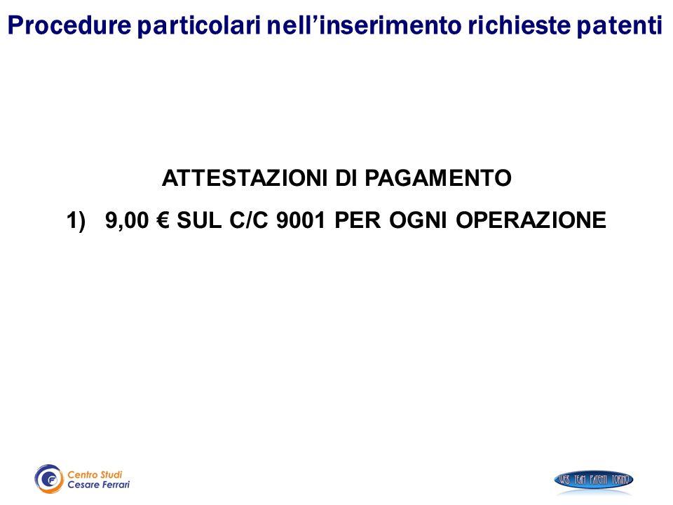 ATTESTAZIONI DI PAGAMENTO 9,00 € SUL C/C 9001 PER OGNI OPERAZIONE